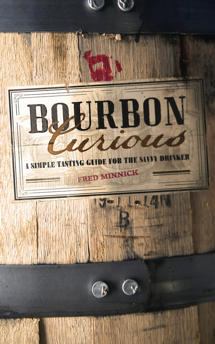 Bourbon Curious: A Simple Tasting Guide for the Savvy Drinker (Zenith, August 2015)