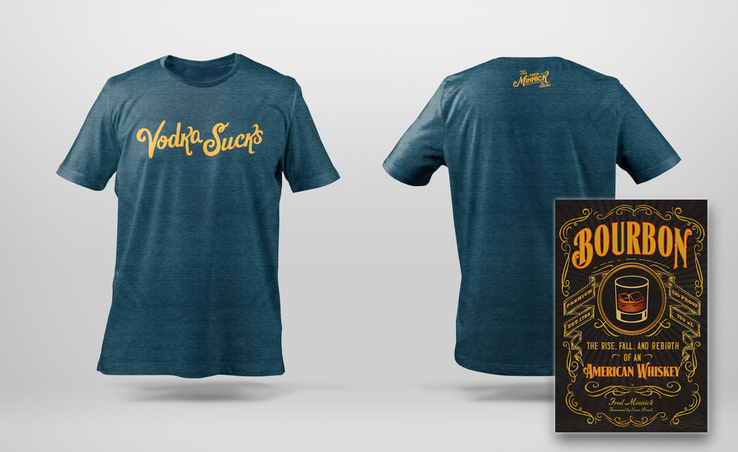 Signed Book + Vodka Sucks Tee (Bourbon: The Rise, Fall & Rebirth of An American Whiskey)