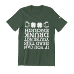 Green Tee with Upside down drunk text
