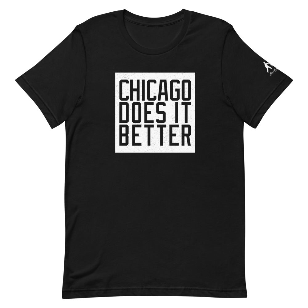 Chicago Does It Better on black t-shirt