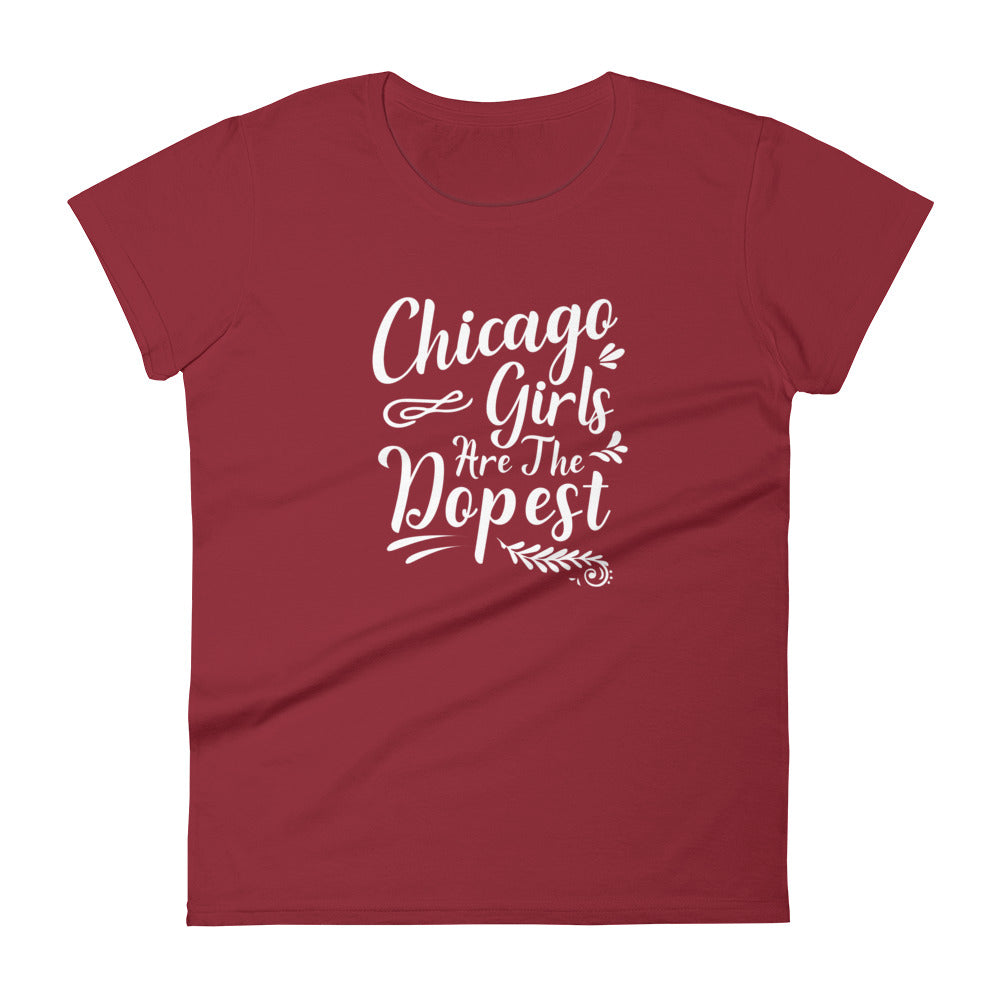 Chicago Girls are the Dopest on red shirt