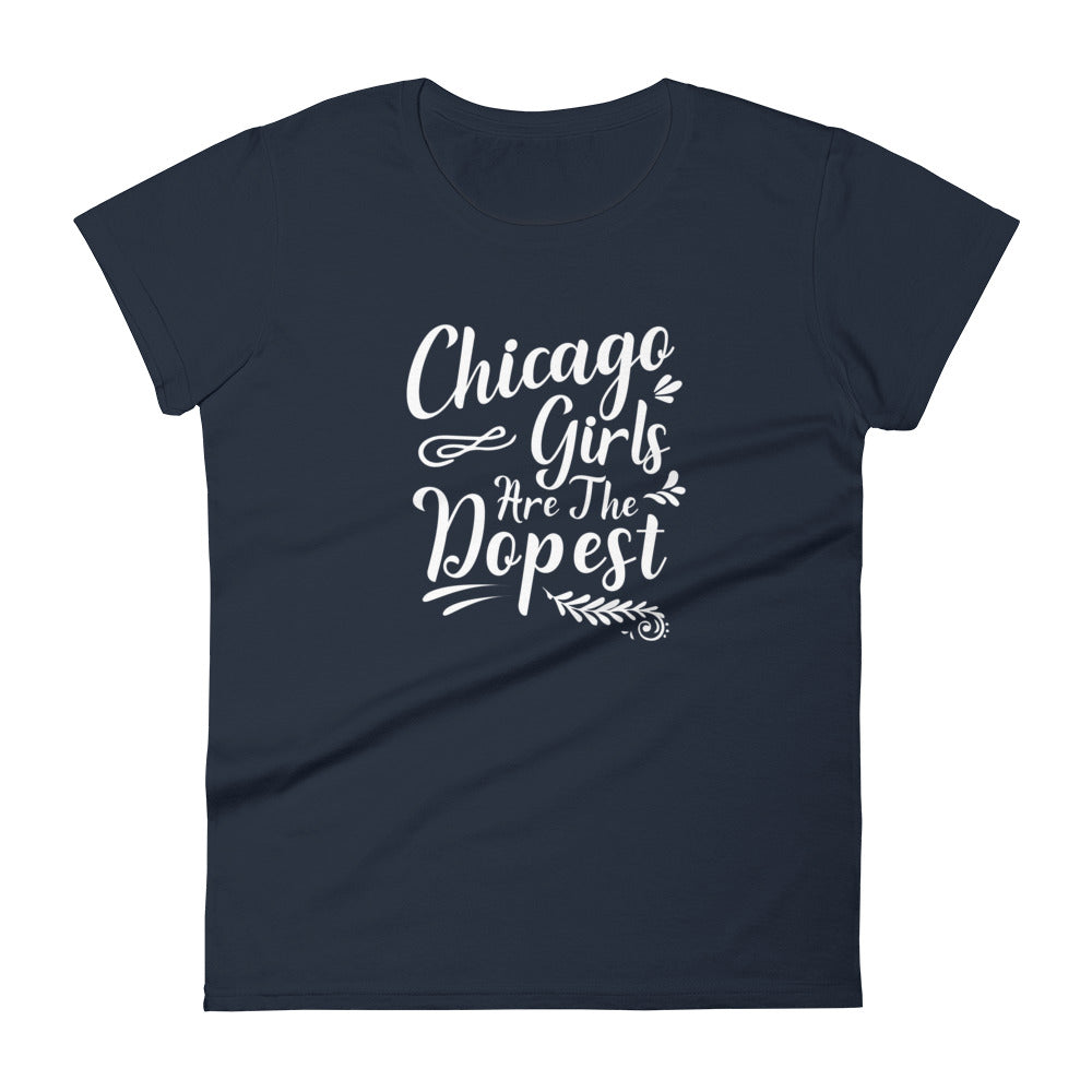 Chicago Girls Are The Dopest Women's short sleeve t-shirt