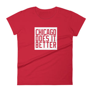 Chicago Does it Better on red women's shirt