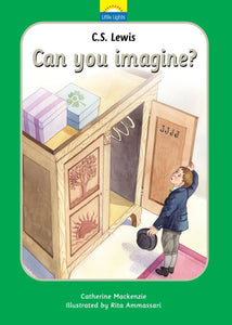 C.S. Lewis: Can You Imagine? : the True Story of C.S. Lewis and His Books