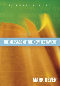 The Message of the New Testament - Promises Kept