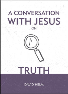 A Conversation with Jesus... on Truth