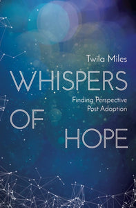 Whispers of Hope: Finding Perspective Post Adoption