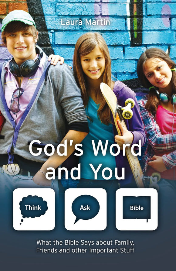 God's Word and You : What the Bible Says About Family, Friends and Other Important Stuff