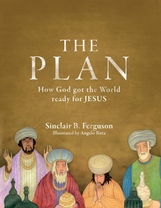 The Plan: How God Got the World Ready for Jesus
