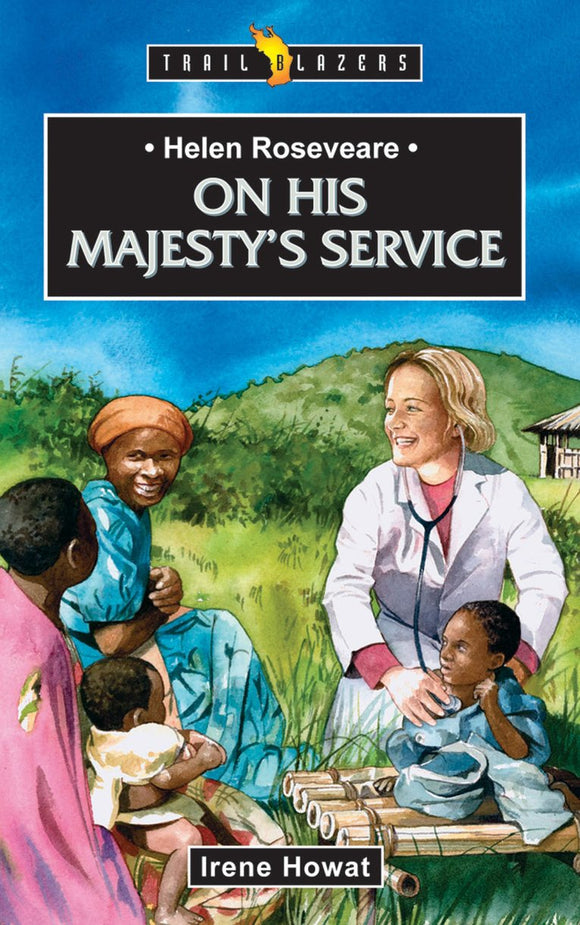 On His Majesty's Service: Helen Roseveare