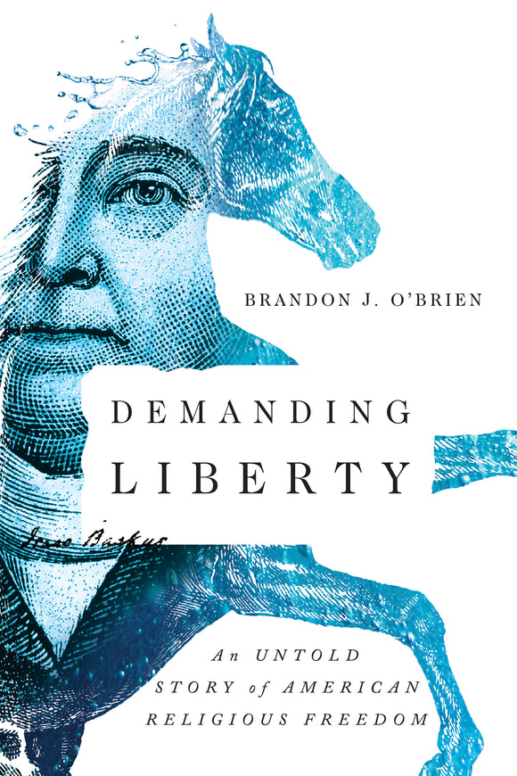Demanding Liberty - An Untold Story of American Religious Freedom