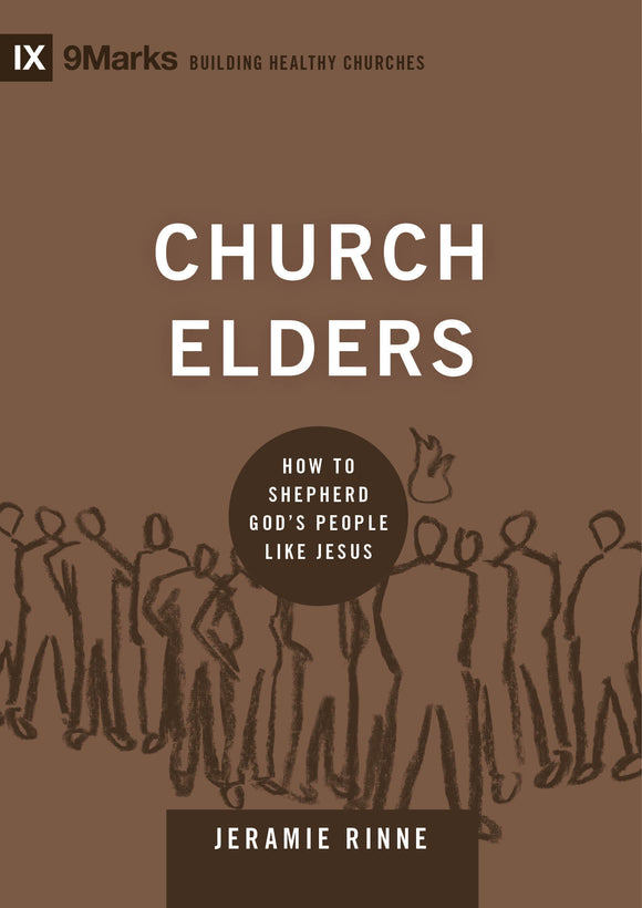 Church Elders - How to Shepherd God's People Like Jesus