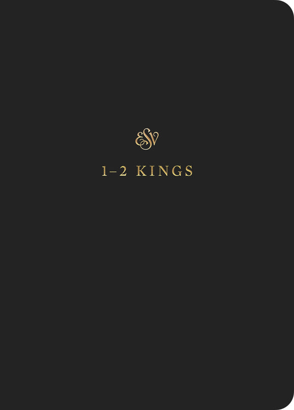 ESV Scripture Journal: 1-2 Kings