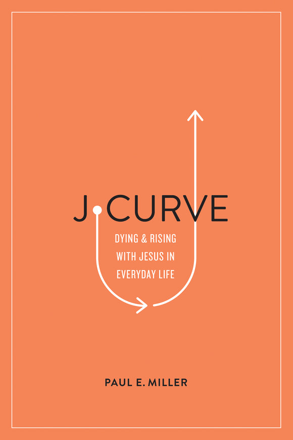 J-Curve - Dying and Rising with Jesus in Everyday Life