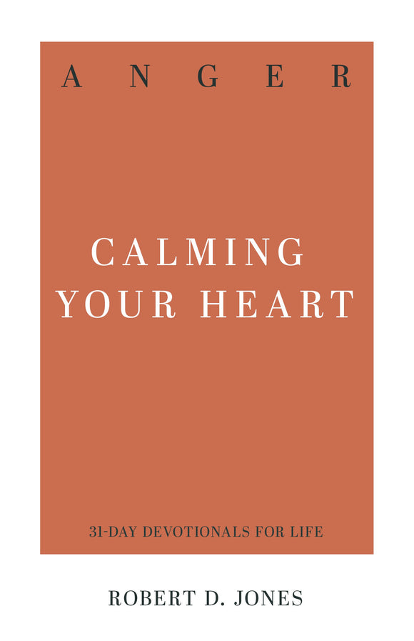 Anger - Calming Your Heart