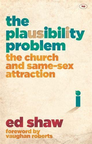 The Plausibility Problem: The Church and Same-sex Attraction
