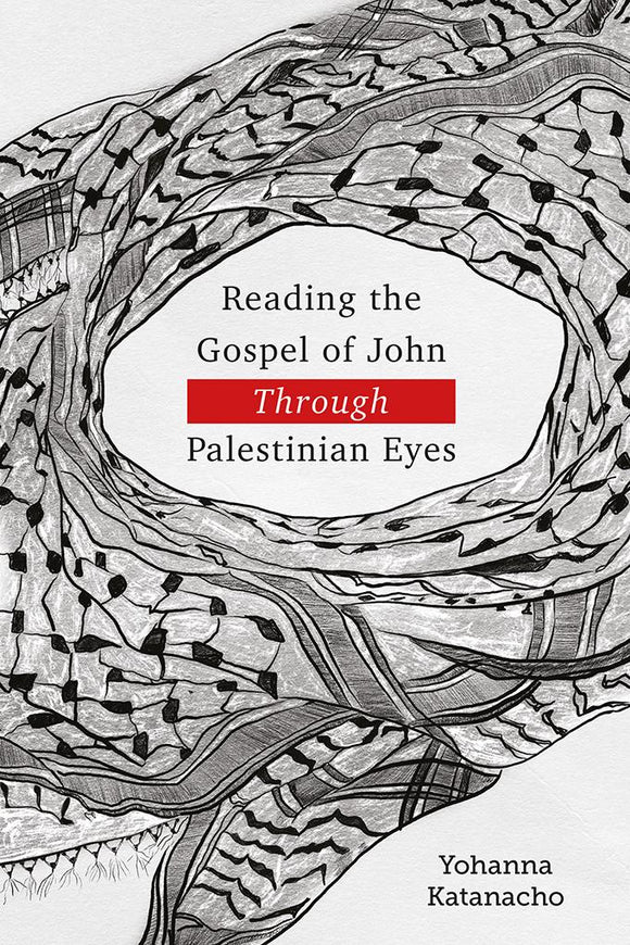 Reading the Gospel of John through Palestinian Eyes