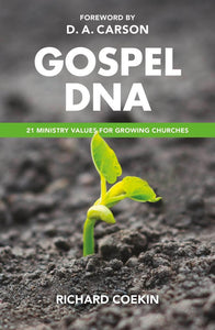Gospel DNA: 21 ministry values for growing churches