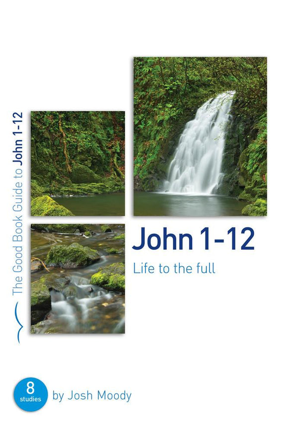 John 1-12 Life to the Full