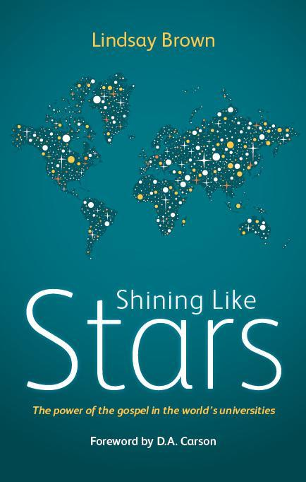 Shining Like Stars: The Power of the Gospel in the World's Universities