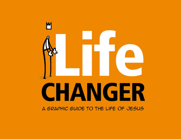 Life Changer: A Graphic Guide to the Life of Jesus