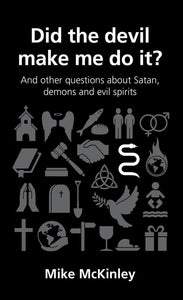 QCA Did the Devil Make Me Do It?: And Other Questions about Satan, Demons and Evil Spirits