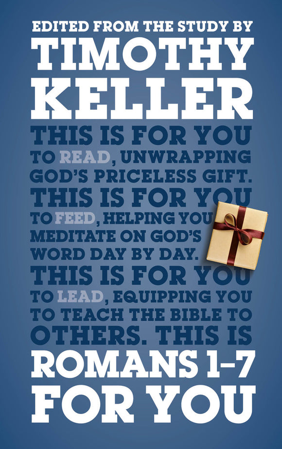 Romans 1 - 7 for You: Edited from the Study by Timothy Keller