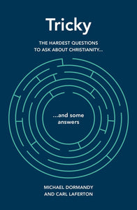 Tricky: The Hardest Questions to Ask about Christianity (and Some Answers)