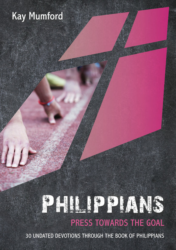 Philippians: Press on Towards the Goal