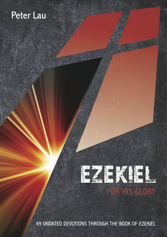 Ezekiel: For His Glory