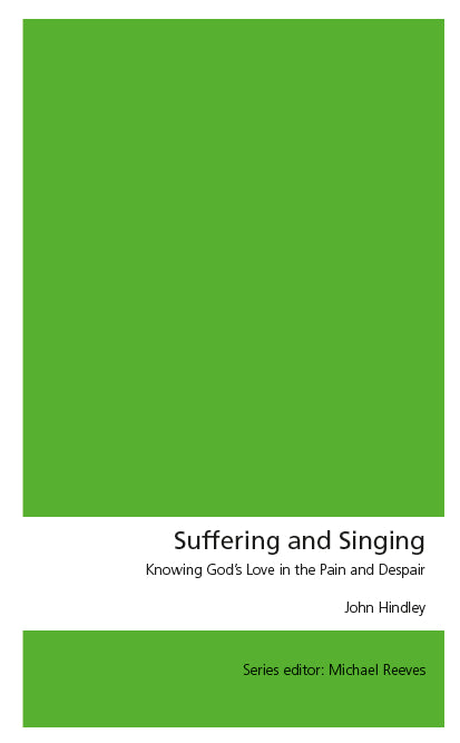 Suffering and Singing: Knowing God's Love in the Pain and Despair
