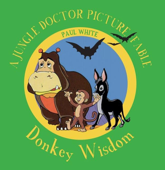 Donkey Wisdom (Jungle Doctor Fable Series)