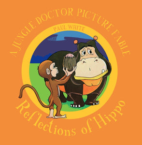 Reflections of Hippo - The Jungle Doctor Fables