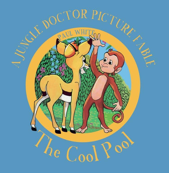 The Cool Pool - The Jungle Doctor Fables