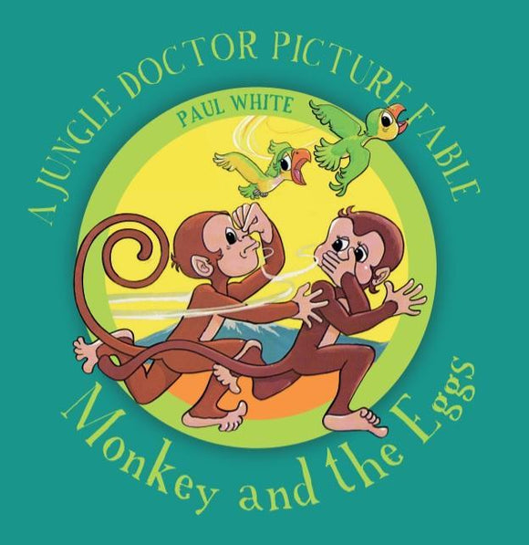 Monkey and the Eggs - The Jungle Doctor Fables
