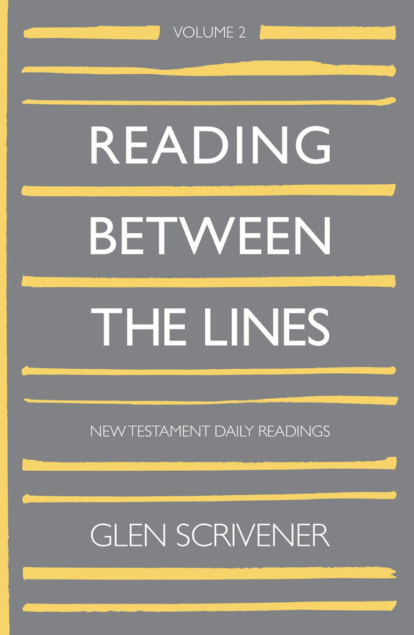 Reading Between The Lines: Volume 2 New Testament Daily Readings