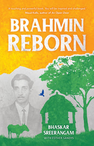 Brahmin Reborn: Bhaskar Sreerangam and Esther Sandys