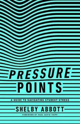 Pressure Points - A Guide to Navigating Student Stress
