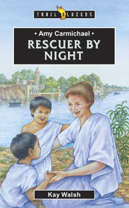 Amy Carmichael: Rescuer by Night