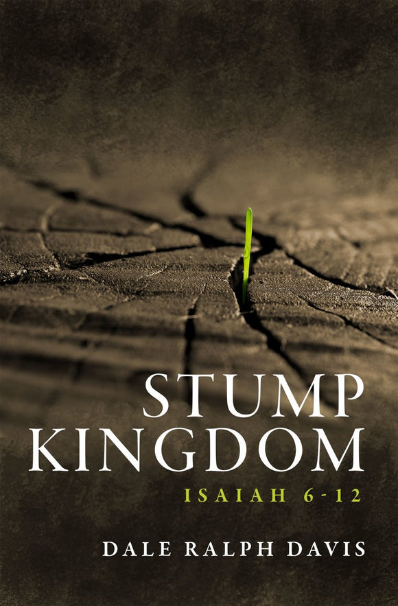 Stump Kingdom: Isaiah 6-12
