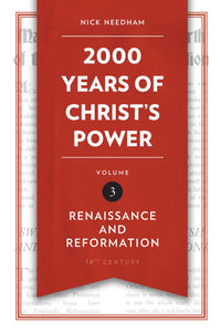 2,000 Years of Christ's Power Vol. 3 - Renaissance and Reformation