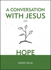 A Conversation with Jesus... on Hope