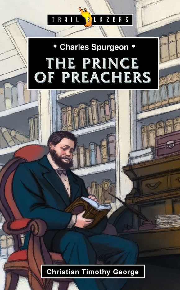 Prince of Preachers (Charles Spurgeon)