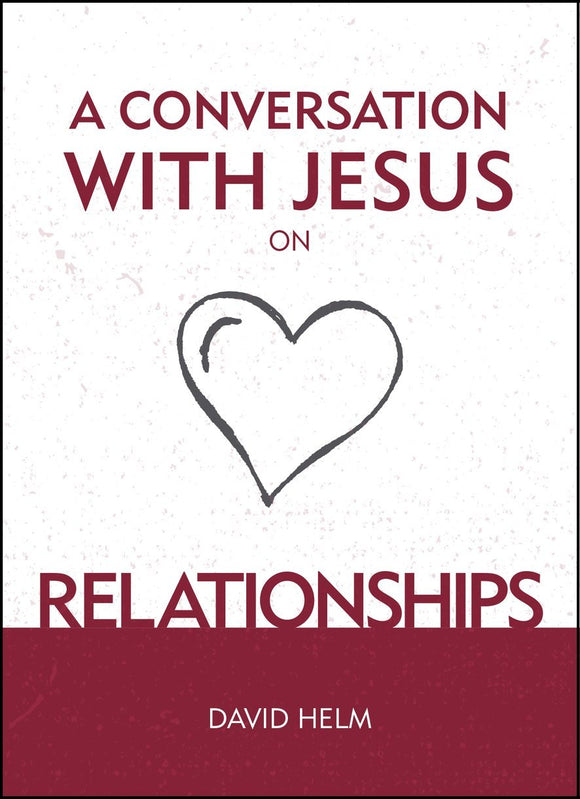 A Conversation with Jesus... on Relationships