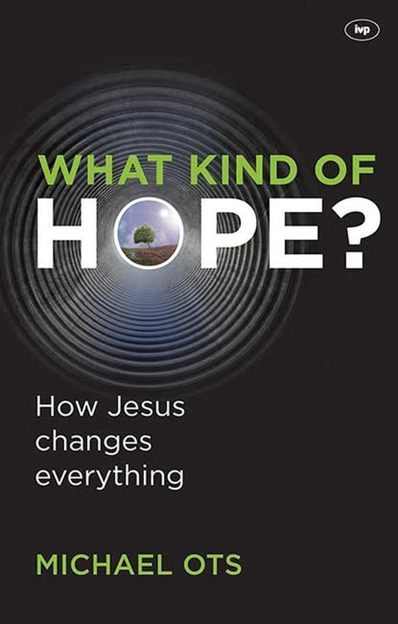What Kind of Hope? How Jesus Changes Everything