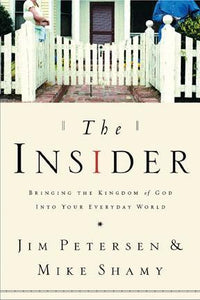 The Insider: Bringing the Kingdom of God Into Your Everyday World