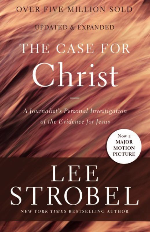 Case for Christ : A Journalist's Personal Investigation of the Evidence for Jesus