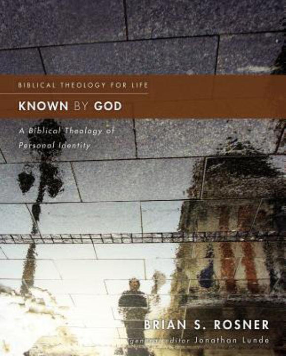 Known By God: A Biblical Theology Of Personal Identity