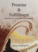 Promise and Fulfillment - Formulas for Real Bread Without Gluten