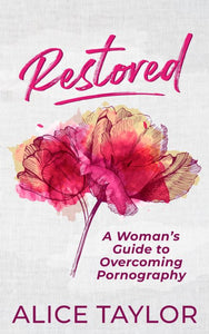 Restored - A Woman's Guide to Overcoming Pornography